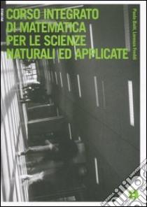Corso integrato di matematica per le scienze naturali ed applicate. Con CD-ROM libro di Baiti Paolo; Freddi Lorenzo