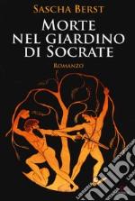 Morte nel giardini di Socrate libro