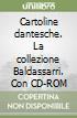 Cartoline dantesche. La collezione Baldassarri. Con CD-ROM libro