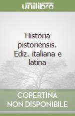 Historia pistoriensis. Ediz. italiana e latina libro di Manetti Giannozzo