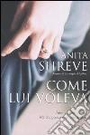 Come lui voleva libro di Shreve Anita