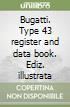 Bugatti. Type 43 register and data book