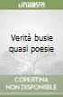 Verit� busie quasi poesie