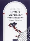 L'Italia «occupata». La sovranità militare italiana e le basi USA-NATO libro