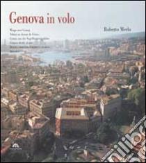 Genova in volo libro di Merlo Roberto - Vigliero Lami Mitì