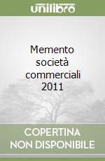 Memento società commerciali 2011 libro