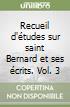 Recueil d'études sur saint Bernard et ses écrits. Vol. 3 libro