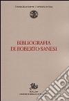 Bibliografia di Roberto Sanesi libro
