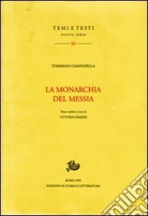 La monarchia del Messia libro di Campanella Tommaso; Frajese V. (cur.)