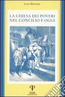 La Chiesa dei poveri nel Concilio e oggi libro di Bettazzi Luigi