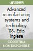Advanced manufacturing systems and technology '08. Ediz. inglese libro