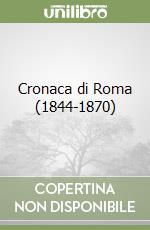 Cronaca di Roma (1844-1870) (2)