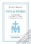 La vita di Maria libro