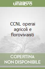 CCNL operai agricoli e florovivaisti libro di Fisba-Cisl (cur.)