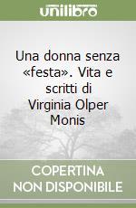Una donna senza «festa». Vita e scritti di Virginia Olper Monis