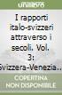 I rapporti italo-svizzeri attraverso i secoli. Vol. 3: Svizzera-Venezia (1500-1766) libro