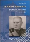 La salma nascosta. Mussolini dopo piazzale Loreto da Cerro Maggiore a Predappio (1946-1957) libro