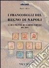 I francobolli del Regno di Napoli e i due provvisori da mezzo tornese del 1860 libro