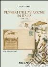 Pionieri dell'aviazione in Italia (1908-1914) libro