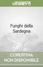 Funghi della Sardegna libro di Brotzu Renato