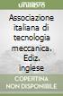 Associazione italiana di tecnologia meccanica. Ediz. inglese libro