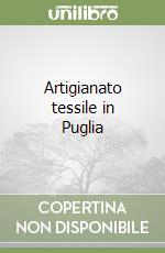 Artigianato tessile in Puglia libro di Za Luigi