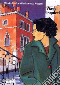 Viaggi inquieti libro di Giardino Vittorio