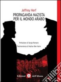 Propaganda nazista nel mondo arabo libro di Herf Jeffrey