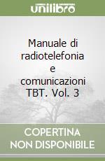 Manuale di radiotelefonia e comunicazioni TBT libro di Gazia Giancarlo