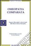 Omeopatia comparata. Diagnosi differenziale tra alcuni rimedi della materia medica omeopatica libro