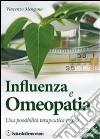 Influenza e omeopatia. Una possibilità terapeutica in più libro