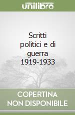 Scritti politici e di guerra 1919-1933 libro di Jünger Ernst