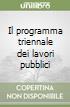Il programma triennale dei lavori pubblici libro