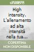 High intensity. L'allenamento ad alta intensità nella tua palestra casalinga libro