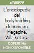 L'enciclopedia del bodybuilding di Ironman Magazine. Vol. 3: La guida definitiva per l'Alimentazione nel bodybuilding libro