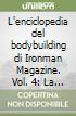 L'enciclopedia del bodybuilding di Ironman Magazine. Vol. 4: La guida definitiva per il natural bodybuilding libro