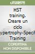 HST training. Creare un ciclo Hypertrophy-Specific Training libro