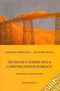 Tecniche e norme della comunicazione pubblica libro di Firrincieli Giuseppe - Motta Giuseppe