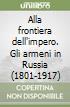 Alla frontiera dell'impero. Gli armeni in Russia (1801-1917) libro