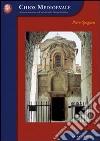 Chios medioevale. Storia architettonica di un'isola della Grecia bizantina libro