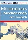 Meteorologia del Mediterraneo per i naviganti libro
