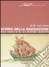 Storia della navigazione. Dal 5000 a. C. ai giorni nostri libro