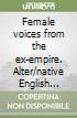 Female voices from the ex-empire. Alter/native English literature modules
