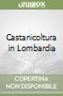 Castanicoltura in Lombardia libro