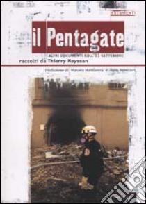 Il Pentagate. Altri documenti sull'11 settembre libro di Meyssan Thierry