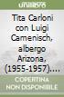 Tita Carloni con Luigi Camenisch, albergo Arizona, (1955-1957). Ediz. italiana e inglese libro
