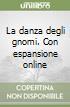 La danza degli gnomi. Con espansione online libro