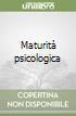 Maturità psicologica libro