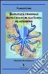 Basilicata criminale. Ascesa e declino del clan Scarcia nel Metapontino libro