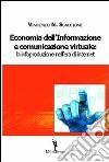 Economia dell'informazione e comunicazione virtuale. La infoproduzione nell'era di internet libro